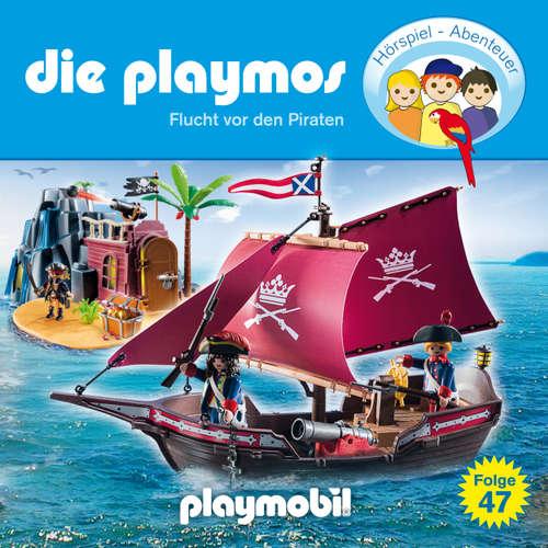 Hoerbuch Die Playmos - Das Original Playmobil Hörspiel, Folge 47: Flucht vor den Piraten - Simon X. Rost - Gerrit Schmidt-Foß