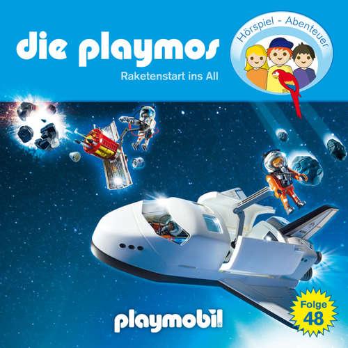 Hoerbuch Die Playmos - Das Original Playmobil Hörspiel, Folge 48: Raketenstart ins All - Simon X. Rost - Gerrit Schmidt-Foß