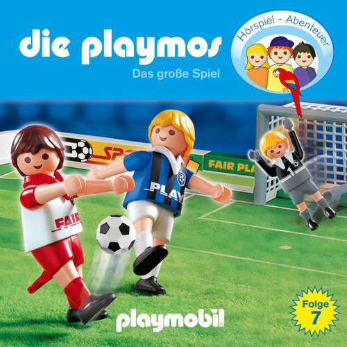 Hoerbuch Die Playmos - Das Original Playmobil Hörspiel, Folge 7: Das große Spiel - Simon X. Rost - Gerrit Schmidt-Foß