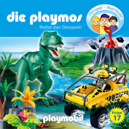Hoerbuch Die Playmos - Das Original Playmobil Hörspiel, Folge 17: Rettet den Dinopark! - Simon X. Rost - Gerrit Schmidt-Foß