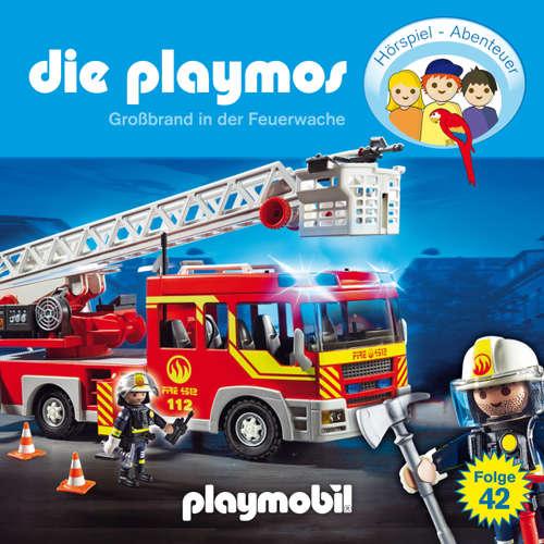Hoerbuch Die Playmos - Das Original Playmobil Hörspiel, Folge 42: Großbrand in der Feuerwache - David Bredel - Gerrit Schmidt-Foß