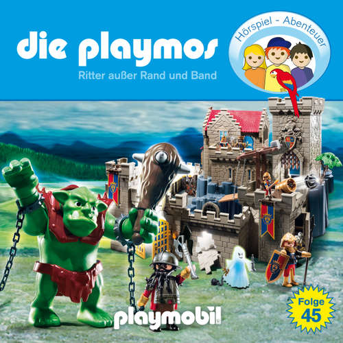 Hoerbuch Die Playmos - Das Original Playmobil Hörspiel, Folge 45: Ritter außer Rand und Band - Simon X. Rost - Gerrit Schmidt-Foß