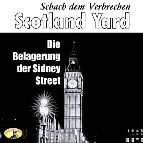 Scotland Yard, Schach dem Verbrechen, Folge 4: Die Belagerung der Sydney Street
