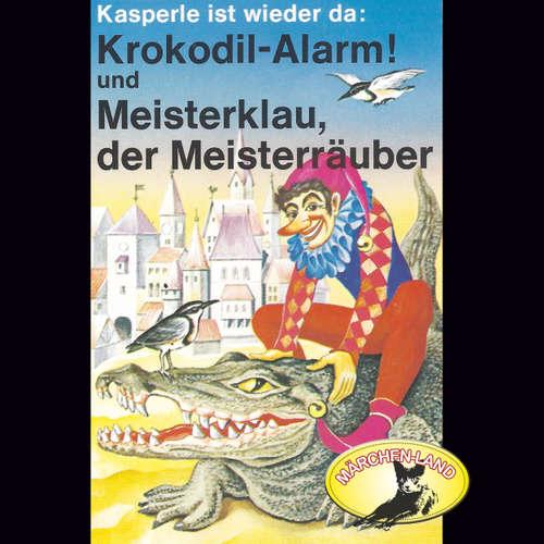 Kasperle ist wieder da, Folge 4: Krokodil-Alarm! und Meisterklau, der Meisterräuber