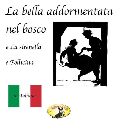 Audio libro Märchen auf Italienisch, La bella addormentata nel bosco / La sirenetta / Pollicina - Fratelli Grimm - Giovanni Manzini