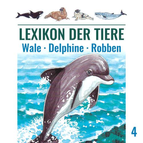 Lexikon der Tiere, Folge 4: Wale - Delphine - Robben