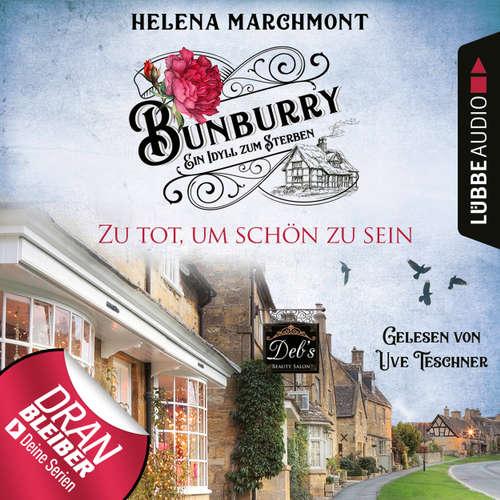 Hoerbuch Zu tot, um schön zu sein - Ein Idyll zum Sterben - Ein englischer Cosy-Krimi - Bunburry, Folge 5 - Helena Marchmont - Uve Teschner