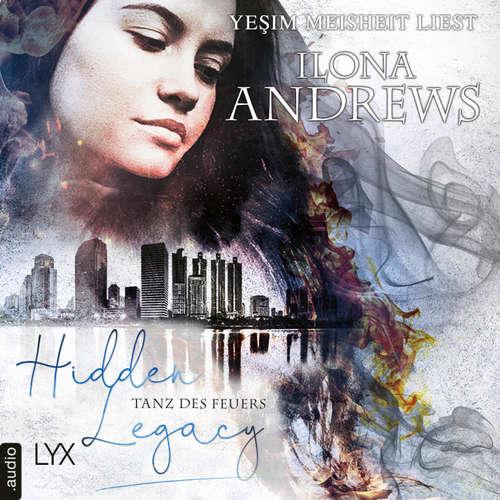 Hoerbuch Tanz des Feuers - Hidden Legacy - Nevada-Baylor-Serie, Teil 2 - Ilona Andrews - Yesim Meisheit