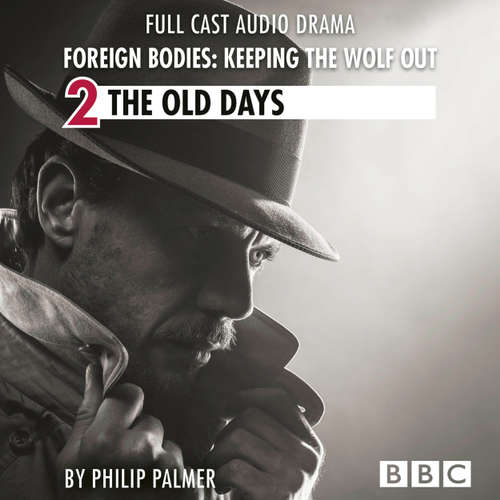 Foreign Bodies: Keeping the Wolf Out, Episode 2: The Old Days (BBC Afternoon Drama)