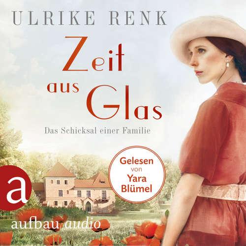 Hoerbuch Zeit aus Glas - Die große Seidenstadt-Saga, Band 2 - Ulrike Renk - Yara Blümel