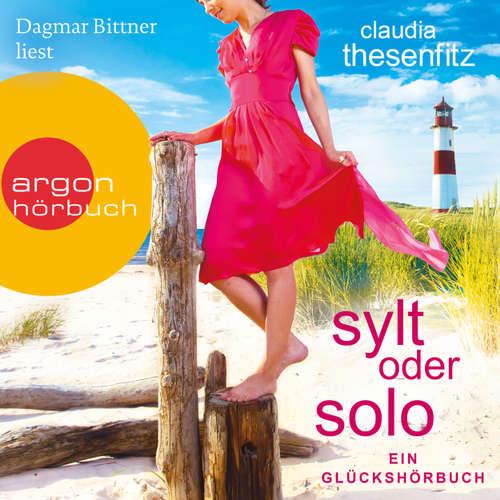 Hoerbuch Sylt oder solo: Ein Glückshörbuch - Claudia Thesenfitz - Dagmar Bittner