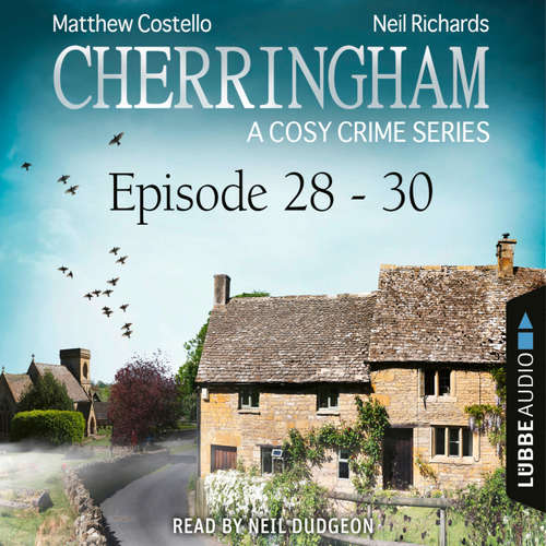 Audiobook Episode 28-30 - A Cosy Crime Compilation - Cherringham: Crime Series Compilations 10 - Matthew Costello - Neil Dudgeon