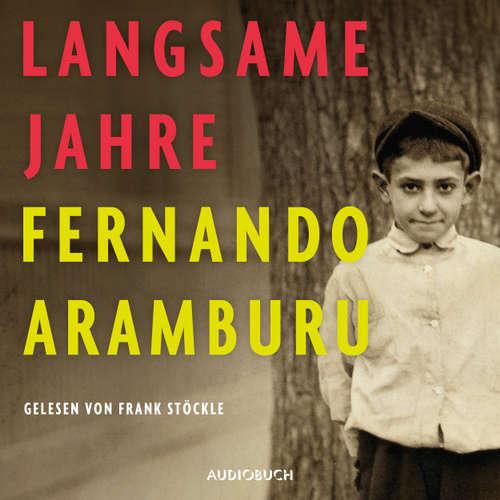 Hoerbuch Langsame Jahre - Fernando Aramburu - Frank Stöckle