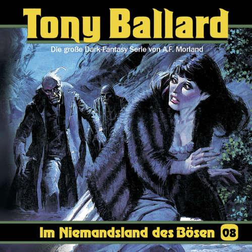 Hoerbuch Tony Ballard, Folge 8: Im Niemandsland des Bösen - A. F. Morland - K.-Dieter Klebsch
