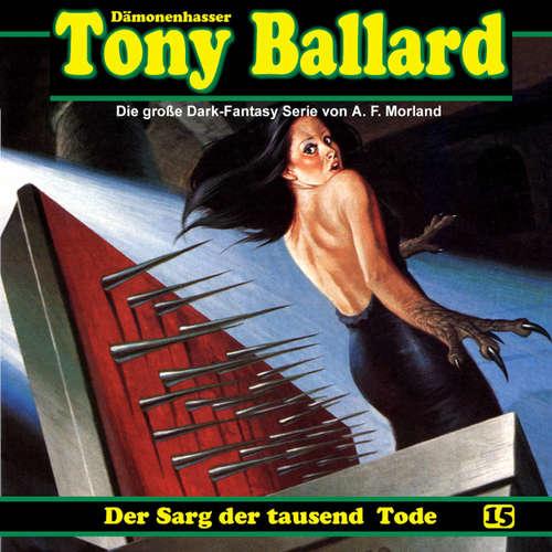 Hoerbuch Tony Ballard, Folge 15: Der Sarg der tausend Tode - A. F. Morland - K.-Dieter Klebsch