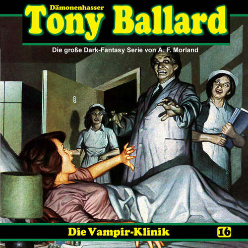Hoerbuch Tony Ballard, Folge 16: Die Vampir-Klinik - A. F. Morland - K.-Dieter Klebsch
