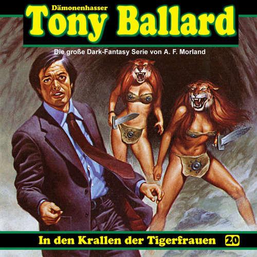 Hoerbuch Tony Ballard, Folge 20: In den Krallen der Tigerfrauen - A. F. Morland - K.-Dieter Klebsch