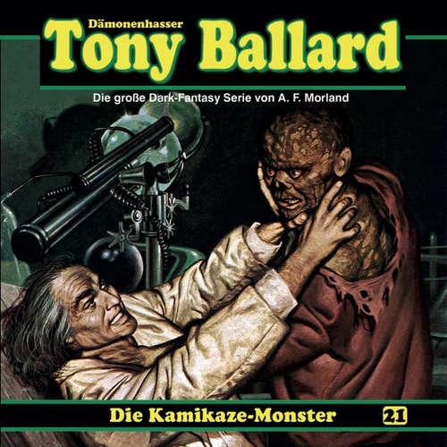 Hoerbuch Tony Ballard, Folge 21: Die Kamikaze-Monster - A. F. Morland - K.-Dieter Klebsch