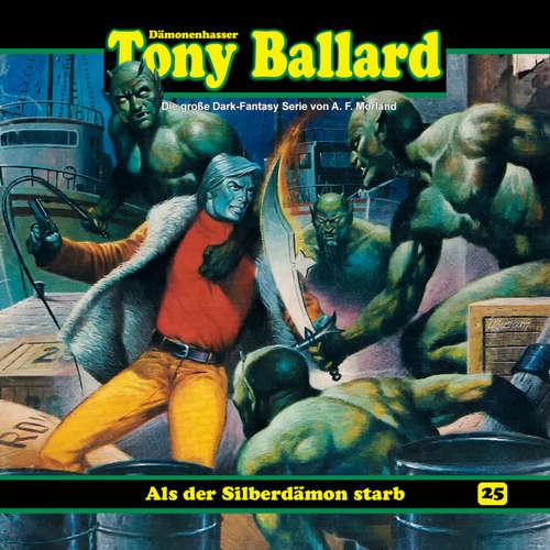 Hoerbuch Tony Ballard, Folge 25: Als der Silberdämon starb - A. F. Morland - Gerrit Schmidt-Foß
