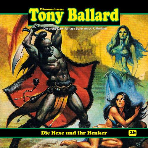 Hoerbuch Tony Ballard, Folge 26: Die Hexe und ihr Henker - A. F. Morland - Gerrit Schmidt-Foß