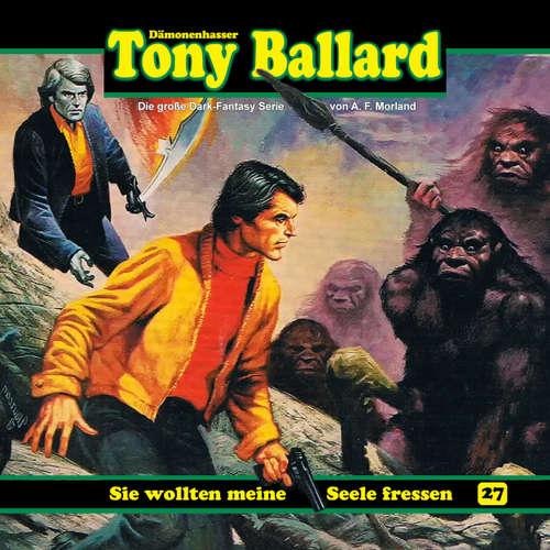 Hoerbuch Tony Ballard, Folge 27: Sie wollten meine Seele fressen - A. F. Morland - Gerrit Schmidt-Foß