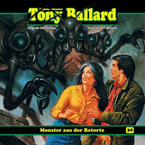 Hoerbuch Tony Ballard, Folge 30: Monster aus der Retorte - A. F. Morland - Torsten Sense