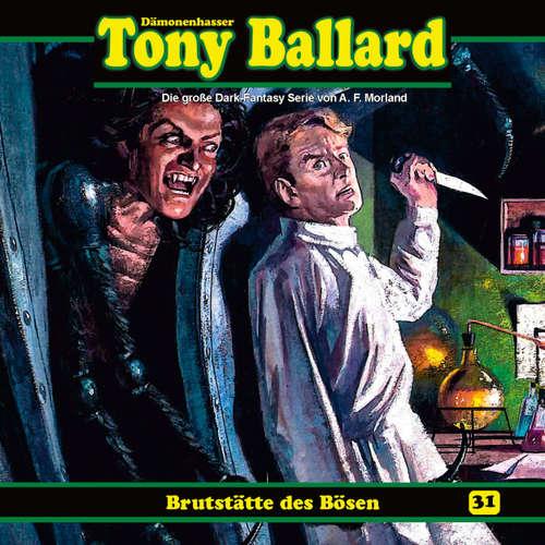 Hoerbuch Tony Ballard, Folge 31: Brutstätte des Bösen - A. F. Morland - Torsten Sense