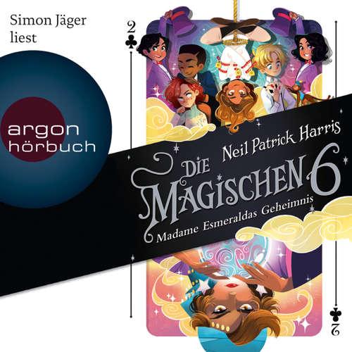 Hoerbuch Die Magischen Sechs - Madame Esmeraldas Geheimnis - Neil Patrick Harris - Simon Jäger