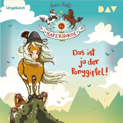 Hoerbuch Das ist ja der Ponygipfel! - Die Haferhorde, Teil 13 - Suza Kolb - Bürger Lars Dietrich