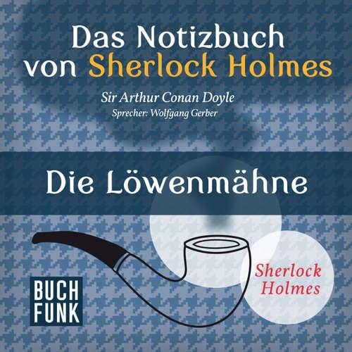Sherlock Holmes - Das Notizbuch von Sherlock Holmes: Die Löwenmähne
