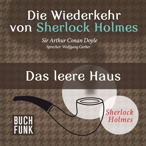 Sherlock Holmes - Die Wiederkehr von Sherlock Holmes: Das leere Haus