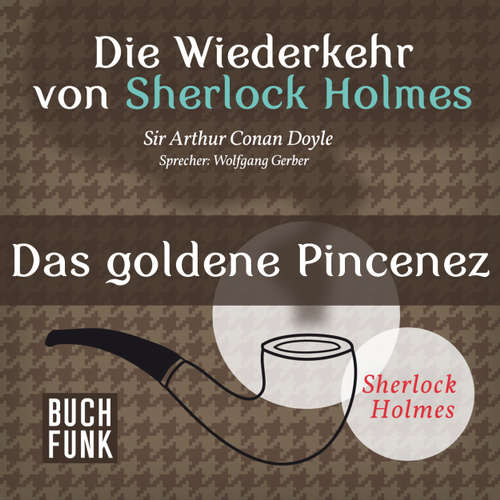 Sherlock Holmes - Die Wiederkehr von Sherlock Holmes: Das goldene Pincenez