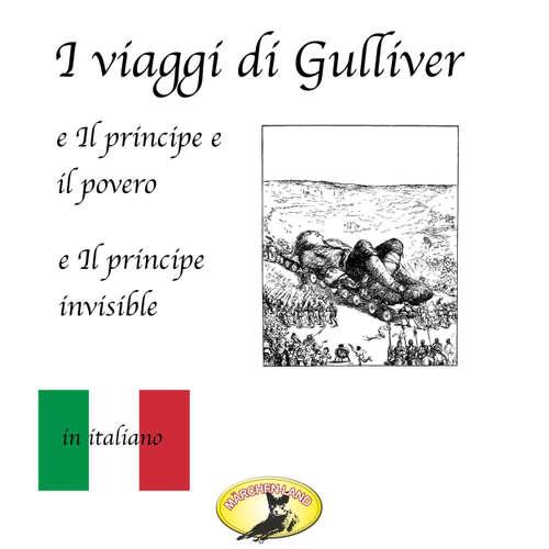 Audio libro Märchen auf Italienisch, I viaggi di Gulliver / Il principe e il povero / Il principe invisibile - Jonathan Swift - Giovanni Manzini