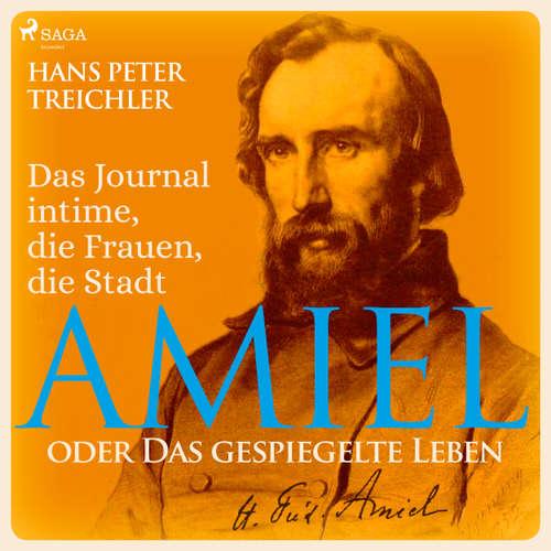 Amiel oder Das gespiegelte Leben - Das Journal intime, die Frauen, die Stadt