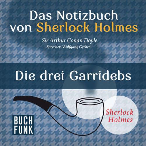 Sherlock Holmes - Das Notizbuch von Sherlock Holmes: Die drei Garridebs