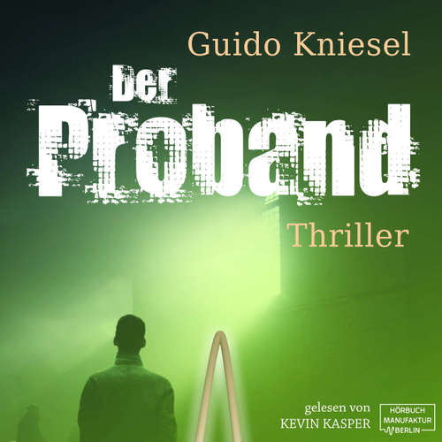 Hoerbuch Der Proband - Guido Kniesel - Kevin Kasper