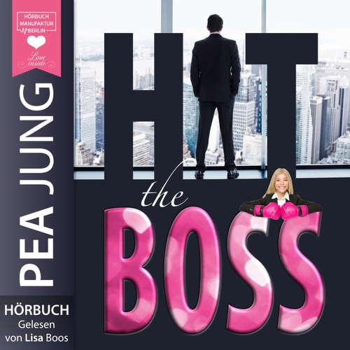 Hoerbuch Hit the Boss - The H(e)artbreaker (Ungekürzt) - Pea Jung - Lisa Boos