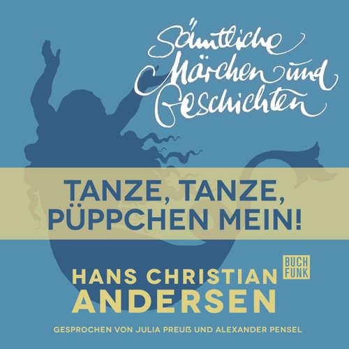 Hoerbuch H. C. Andersen: Sämtliche Märchen und Geschichten, Tanze, tanze, Püppchen mein! - Hans Christian Andersen - Julia Preuß