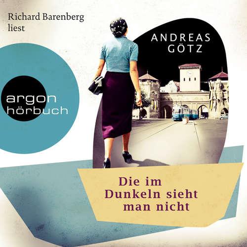 Hoerbuch Die im Dunkeln sieht man nicht - Andreas Götz - Richard Barenberg