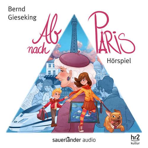 Hoerbuch Ab nach Paris (Hörspiel) - Bernd Gieseking - Jakob Roden