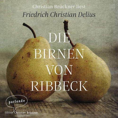 Hoerbuch Die Birnen von Ribbeck - Friedrich Christian Delius - Christian Brückner