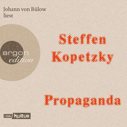 Hoerbuch Propaganda - Steffen Kopetzky - Johann von Bülow
