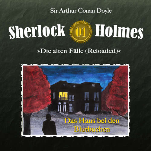 Hoerbuch Sherlock Holmes, Die alten Fälle (Reloaded), Fall 1: Das Haus bei den Blutbuchen - Arthur Conan Doyle - Christian Rode