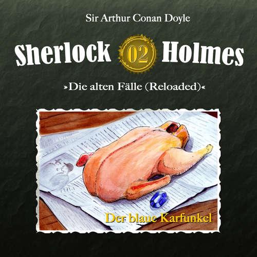 Hoerbuch Sherlock Holmes, Die alten Fälle (Reloaded), Fall 2: Der blaue Karfunkel - Arthur Conan Doyle - Christian Rode