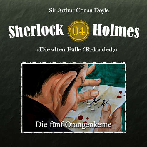 Hoerbuch Sherlock Holmes, Die alten Fälle (Reloaded), Fall 4: Die fünf Orangenkerne - Arthur Conan Doyle - Christian Rode