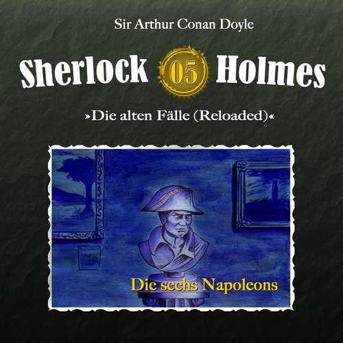 Hoerbuch Sherlock Holmes, Die alten Fälle (Reloaded), Fall 5: Die sechs Napoleons - Arthur Conan Doyle - Christian Rode