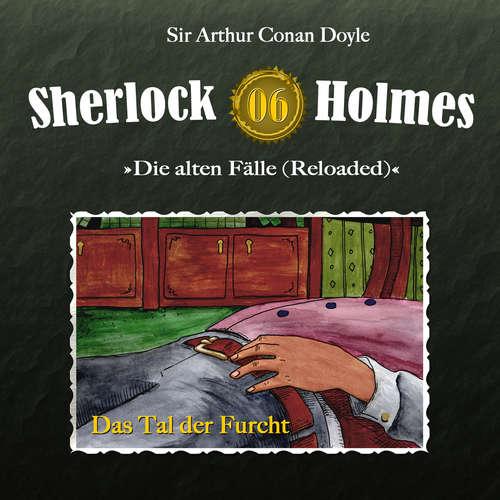 Hoerbuch Sherlock Holmes, Die alten Fälle (Reloaded), Fall 6: Das Tal der Furcht - Arthur Conan Doyle - Christian Rode