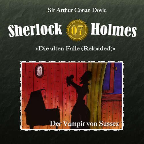 Hoerbuch Sherlock Holmes, Die alten Fälle (Reloaded), Fall 7: Der Vampir von Sussex - Arthur Conan Doyle - Christian Rode