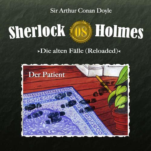 Hoerbuch Sherlock Holmes, Die alten Fälle (Reloaded), Fall 8: Der Patient - Arthur Conan Doyle - Christian Rode