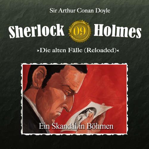 Hoerbuch Sherlock Holmes, Die alten Fälle (Reloaded), Fall 9: Ein Skandal in Böhmen - Arthur Conan Doyle - Christian Rode